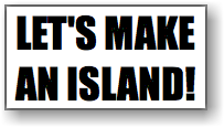 LET'S MAKE AN ISLAND!