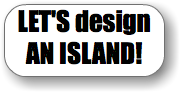 LET'S design AN ISLAND!